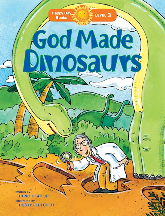 God Made Dinosaurs (Happy Day Books) by Jr Heno Head | SHOPtheWORD