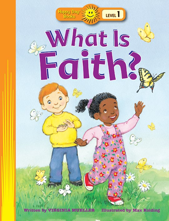 What Is Faith? (Happy Day Books) by Virginia Mueller | SHOPtheWORD