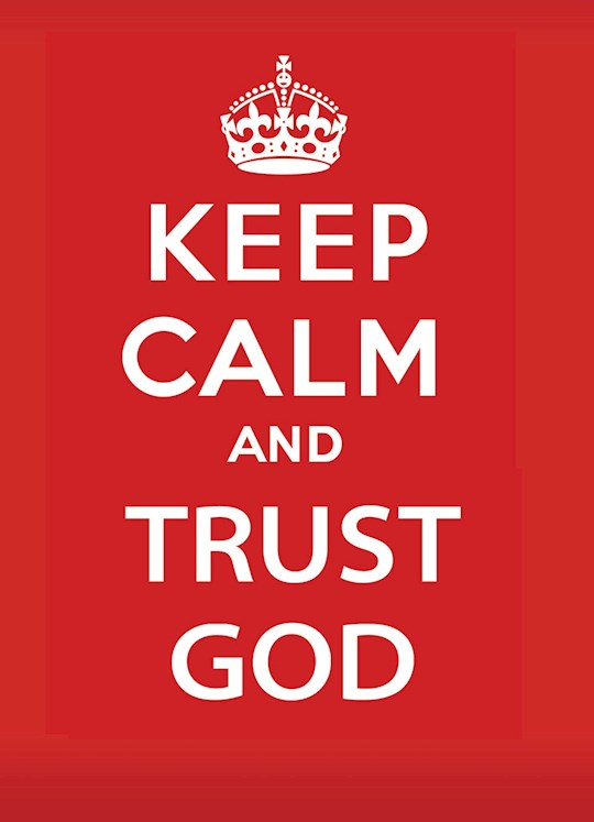 Keep Calm And Trust God by Keith Provance | SHOPtheWORD