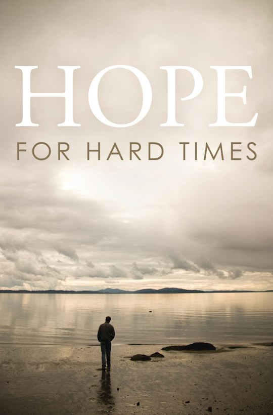 Tract-Hope For Hard Times (ESV) (Pack of 25) by News Tracts Good | SHOPtheWORD