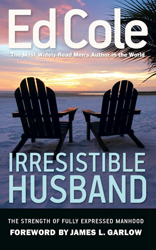 Irresistible Husband by Edwin  Cole | SHOPtheWORD
