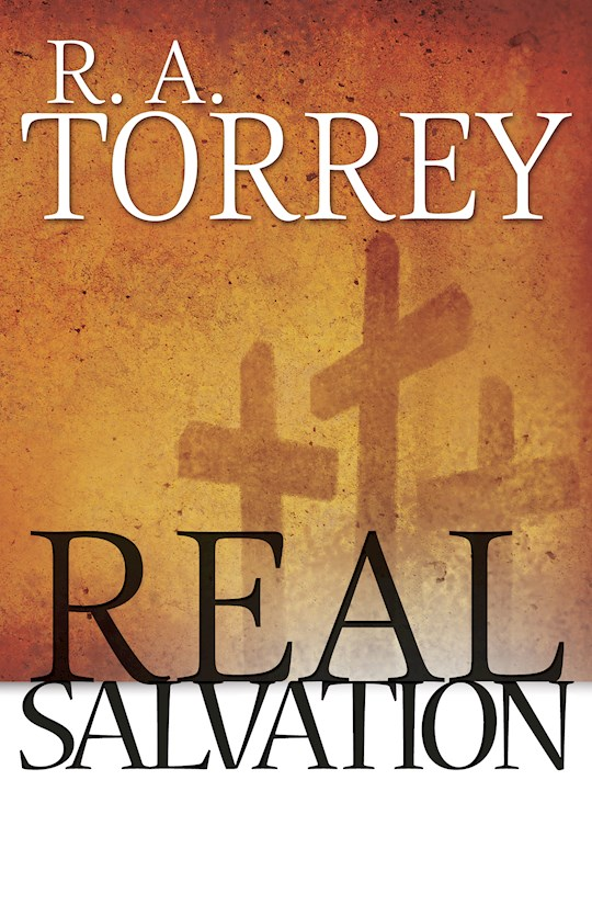 Real Salvation by R. A. Torrey | SHOPtheWORD