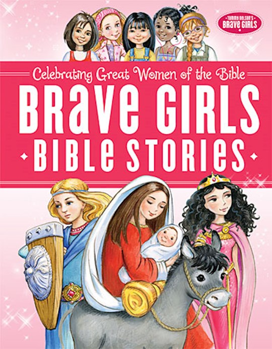 Brave Girls Bible Stories by Nelson Thomas | SHOPtheWORD