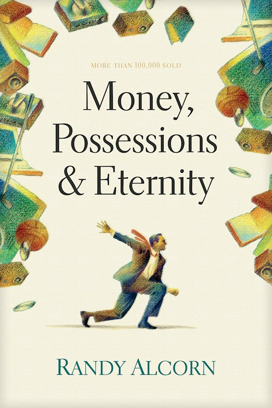 Money, Possessions, And Eternity (Repackage) (Spring 2021) by Randy Alcorn | SHOPtheWORD