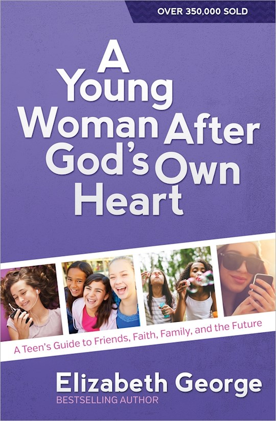 Young Woman After God's Own Heart (Update) by Elizabeth George | SHOPtheWORD