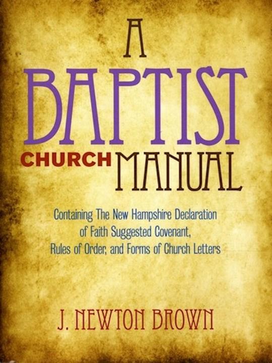 Baptist Church Manual by J Newton Brown | SHOPtheWORD