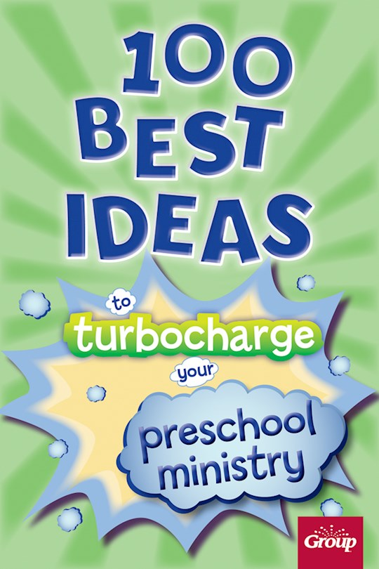 100 Best Ideas To Turbocharge Your Preschool Ministry by Publishing Group | SHOPtheWORD