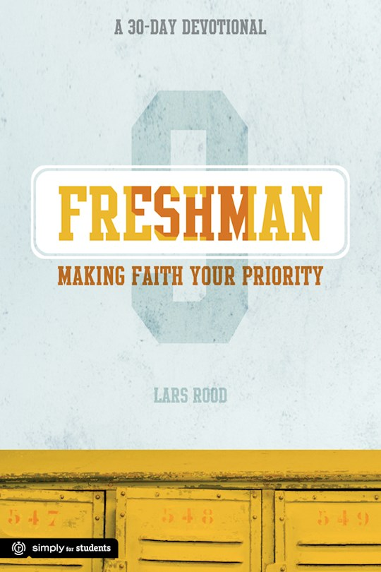 Freshman Devotional: Making Faith Your Priority by Lars Rood | SHOPtheWORD
