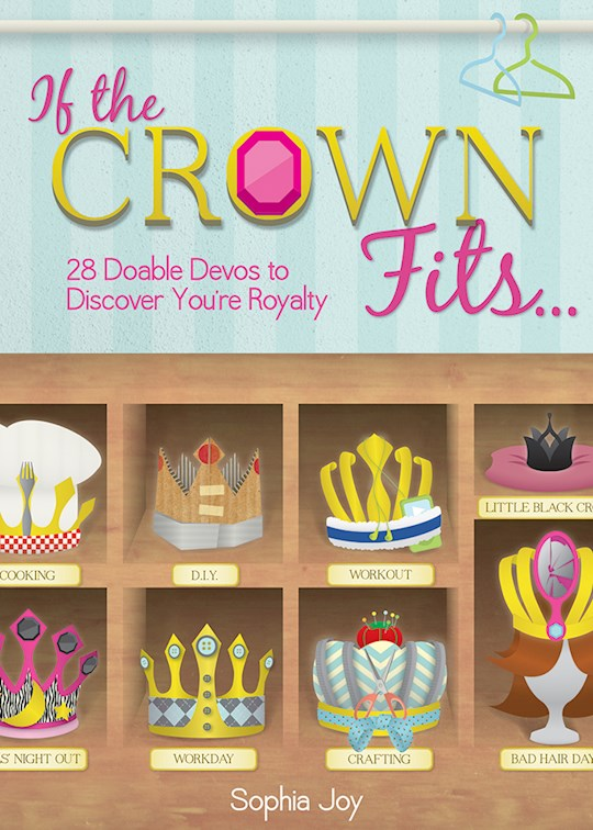 If The Crown Fits... by Sophia Joy | SHOPtheWORD