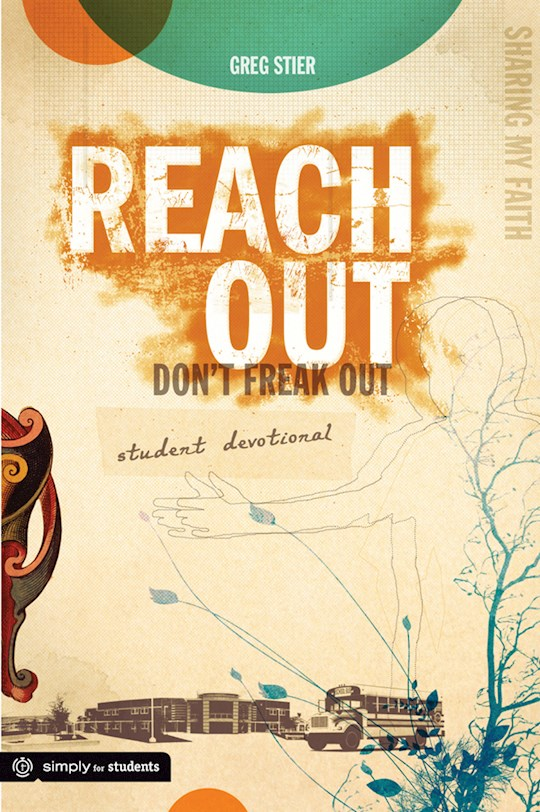 Reach Out, Don't Freak Out Student Devotional by Greg Stier | SHOPtheWORD