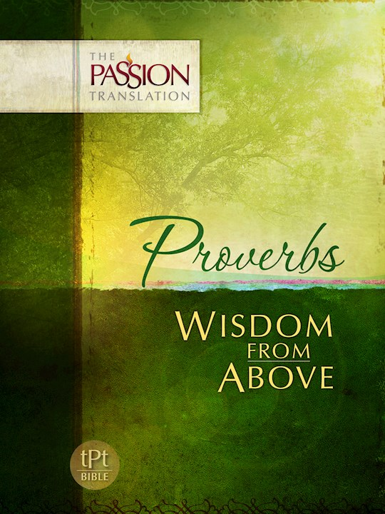 Proverbs: Wisdom From Above (The Passion Translation) | SHOPtheWORD