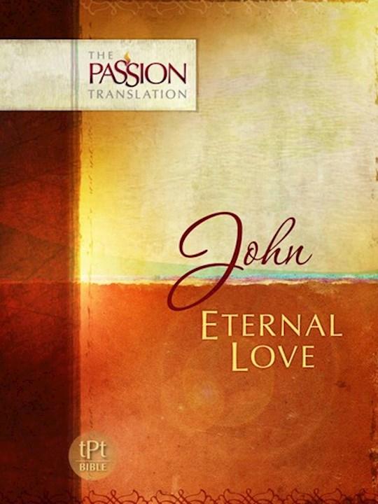 The Passion Translation: John | SHOPtheWORD