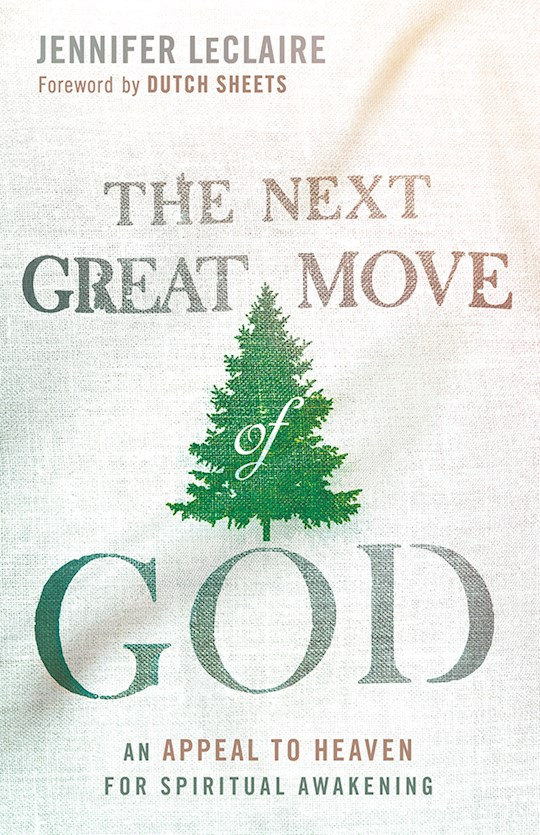 The Next Great Move Of God by Jennifer LeClaire   SHOPtheWORD