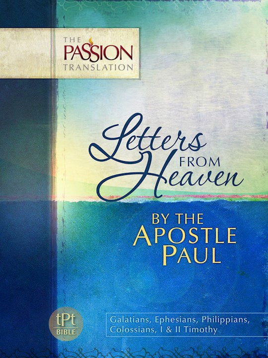 The Passion Translation: Letters From Heaven: By Apostle Paul | SHOPtheWORD