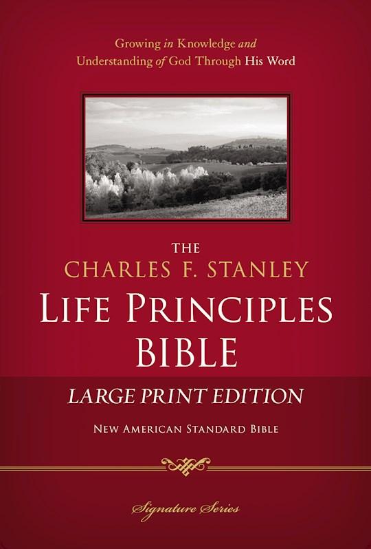 NASB Charles Stanley Life Principles Bible/Large Print-Hardcover | SHOPtheWORD