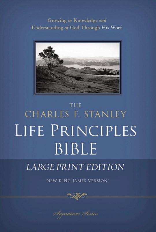 NKJV Charles Stanley Life Principles Bible/Large Print-Hardcover | SHOPtheWORD