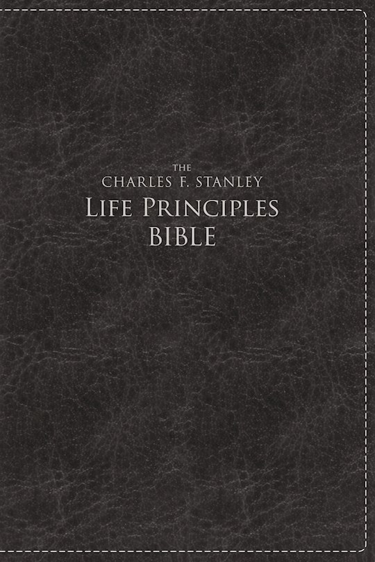 NKJV Charles Stanley Life Principles Bible/Large Print-Rich Black Leathersoft | SHOPtheWORD