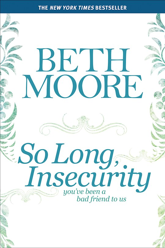So Long, Insecurity-Softcover by Beth Moore | SHOPtheWORD