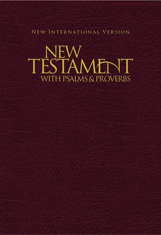 NIV New Testament With Psalms And Proverbs-Burgundy Softcover | SHOPtheWORD