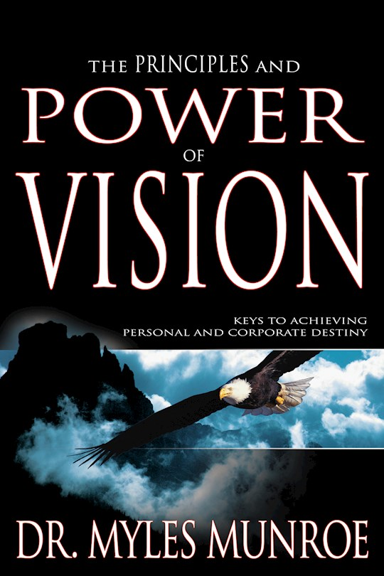 Principles And Power Of Vision by Myles Munroe | SHOPtheWORD