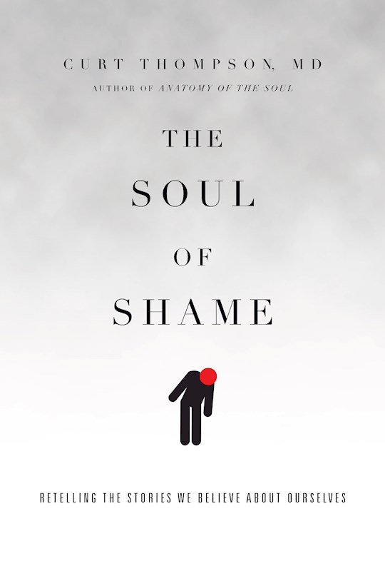 The Soul Of Shame by Curt Thompson | SHOPtheWORD