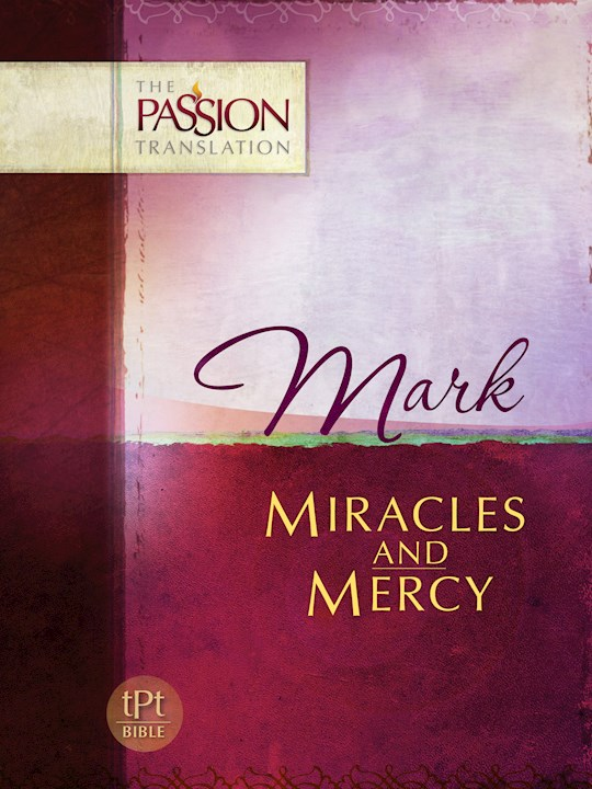 The Passion Translation: Mark | SHOPtheWORD