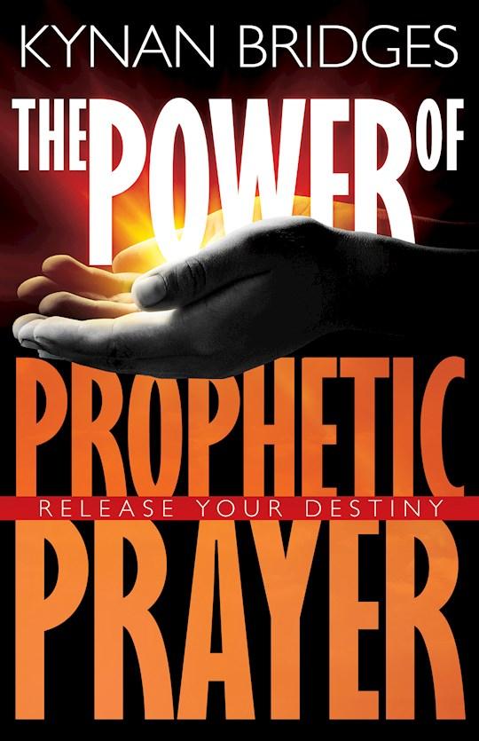 Power Of Prophetic Prayer by Kynan Bridges   SHOPtheWORD
