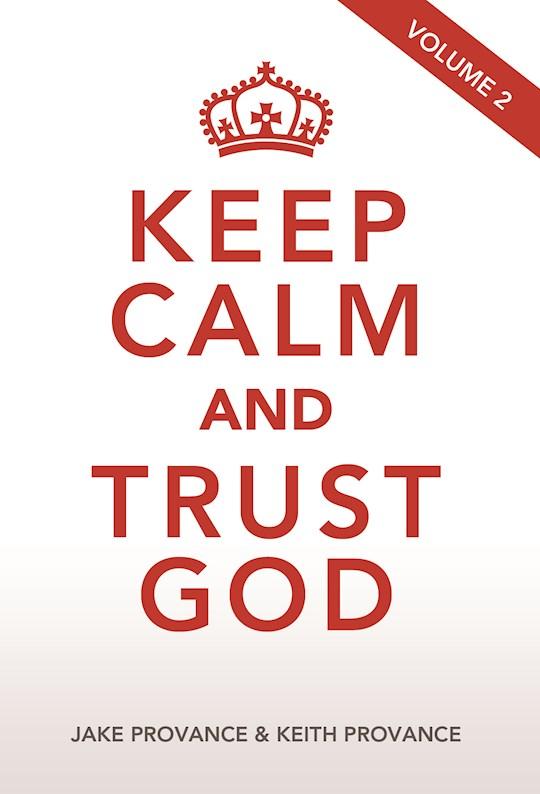 Keep Calm and Trust God Vol 2 by K  J Provance | SHOPtheWORD