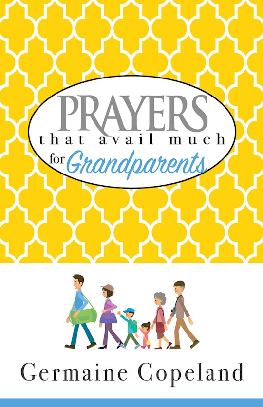 Prayers That Avail Much For Grandparents by Germaine Copeland | SHOPtheWORD