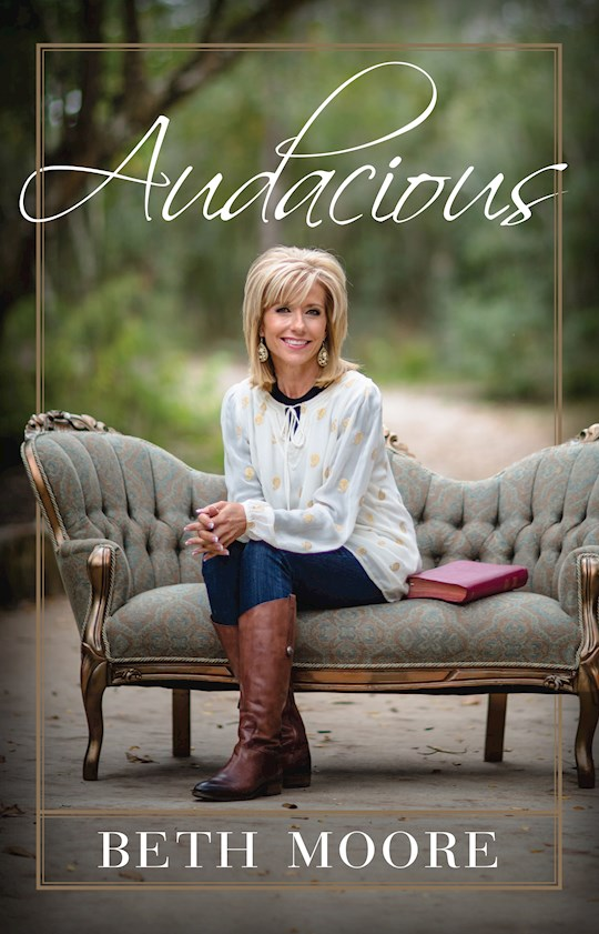 Audacious by Beth Moore | SHOPtheWORD