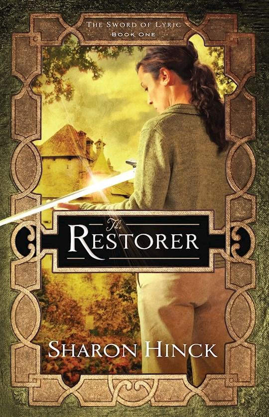 The Restorer-Sword Of Lyric Series (Book One) by Sharon Hinck | SHOPtheWORD