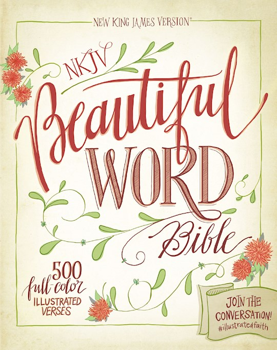 NKJV Beautiful Word Bible-Hardcover (Not Available-Out Of Print)   SHOPtheWORD