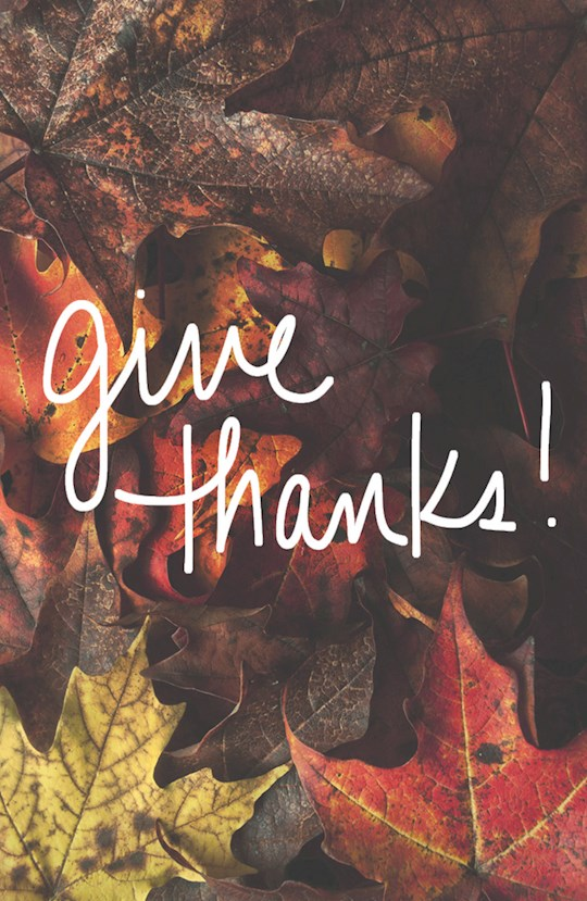 Tract-Give Thanks! (ESV) (Redesign) (Pack Of 25) by News Tracts Good | SHOPtheWORD