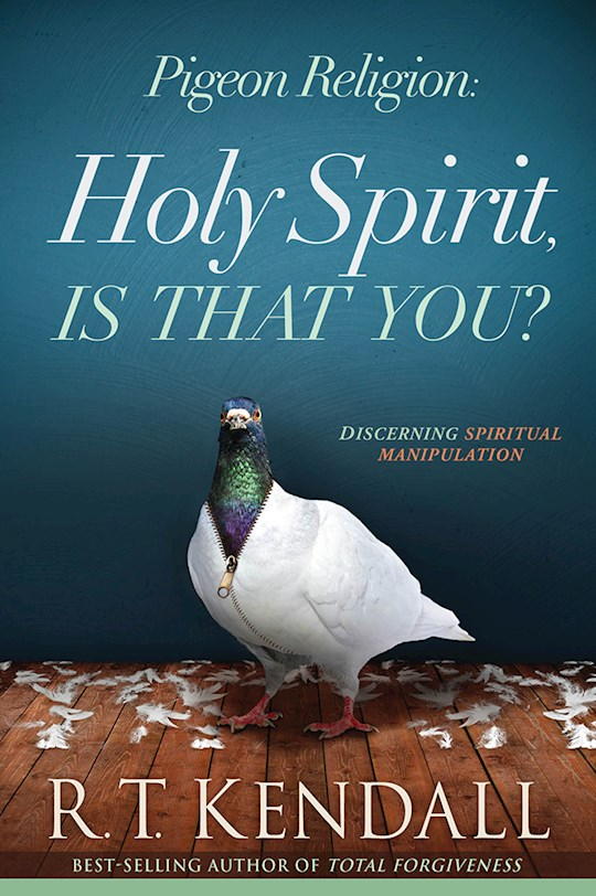 Pigeon Religion: Holy Spirit, Is That You? by RT Kendall   SHOPtheWORD
