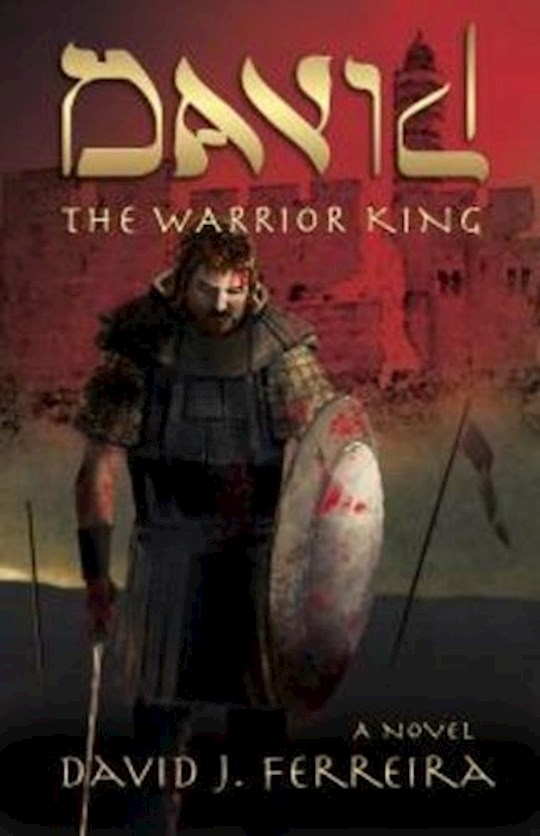 David: The Warrior King by David Ferreira   SHOPtheWORD