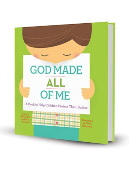 God Made All Of Me: A Book To Help Children Protect Their Bodies by J  L Holcomb   SHOPtheWORD