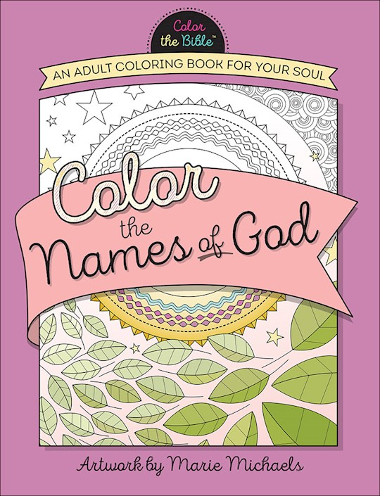 Color The Names Of God: An Adult Coloring Book For Your Soul by Marie Michaels | SHOPtheWORD