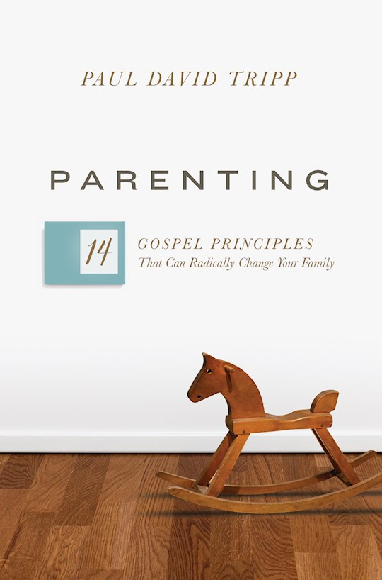 Parenting by Paul David Tripp | SHOPtheWORD