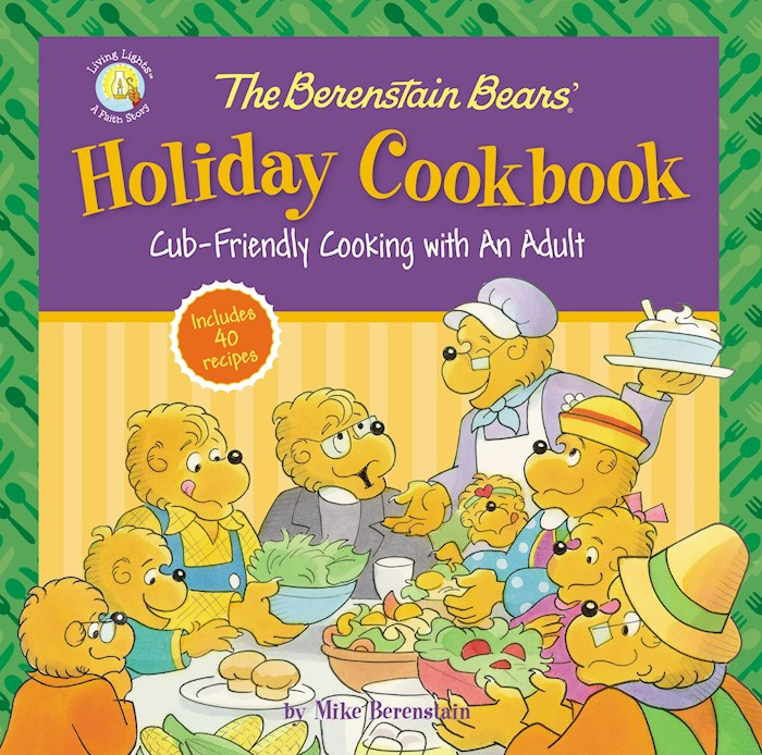The Berenstain Bears' Holiday Cookbook (Living Lights) by Bears Berenstain   SHOPtheWORD