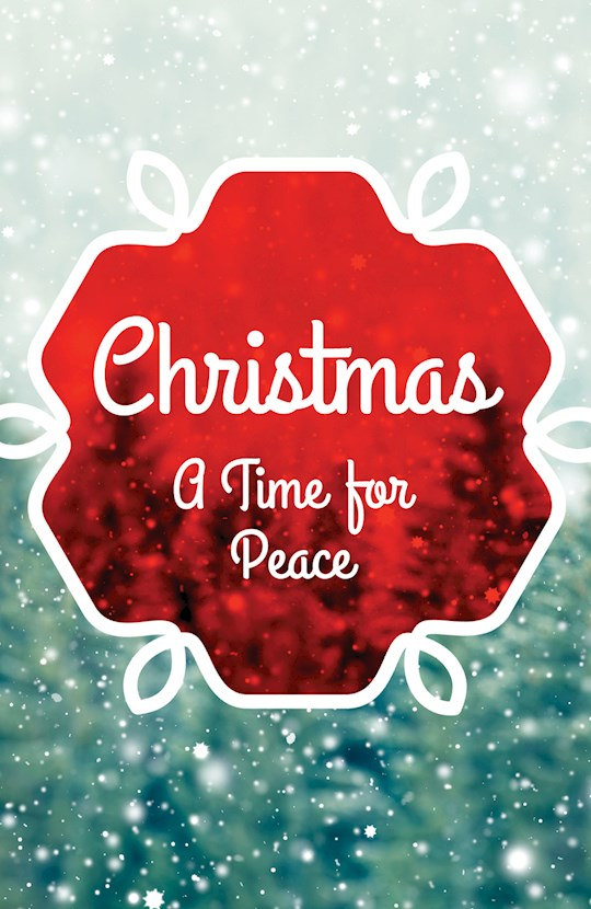 Tract-Christmas: A Time For Peace (ESV) (Pack Of 25) by Tract Society Amer | SHOPtheWORD
