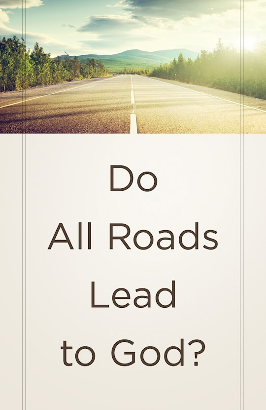 Tract-Do All Roads Lead To God? (ESV) (Pack Of 25) by Tract Society Amer   SHOPtheWORD