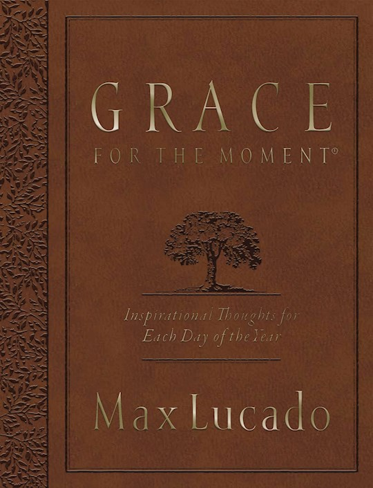 Grace For The Moment (Large Deluxe Edition) by Max Lucado | SHOPtheWORD