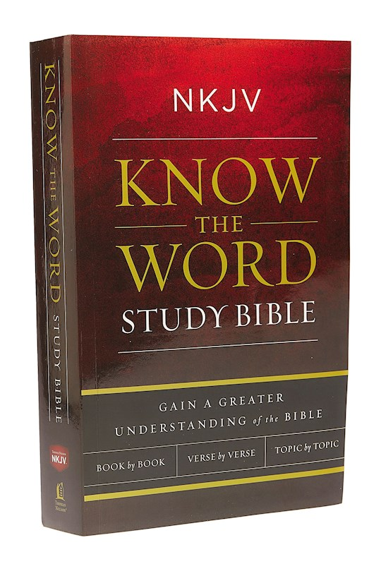 NKJV Know The Word Study Bible-Softcover | SHOPtheWORD