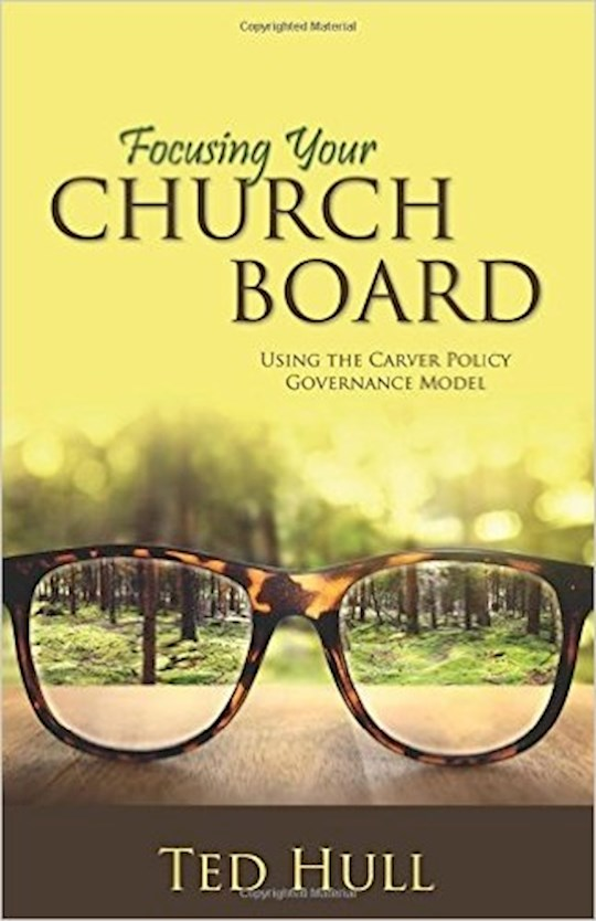 Focusing Your Church Board by Ted Hull | SHOPtheWORD
