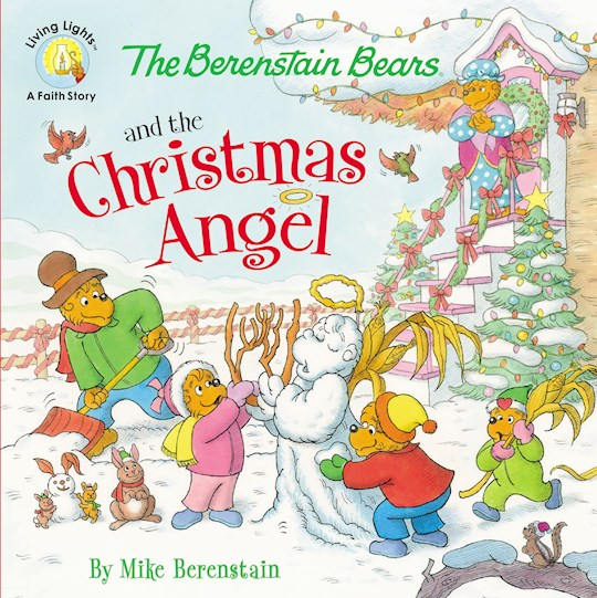 The Berenstain Bears And The Christmas Angel (Living Lights) by Mike Berenstain | SHOPtheWORD