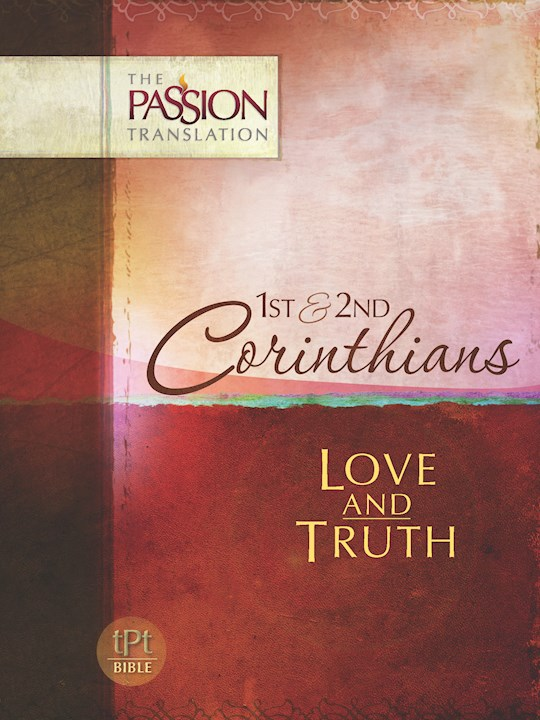 1st & 2nd Corinthians: Love & Truth (The Passion Translation) | SHOPtheWORD