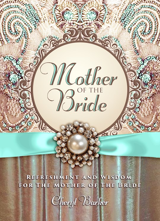 Mother Of The Bride by Cheryl Barker | SHOPtheWORD