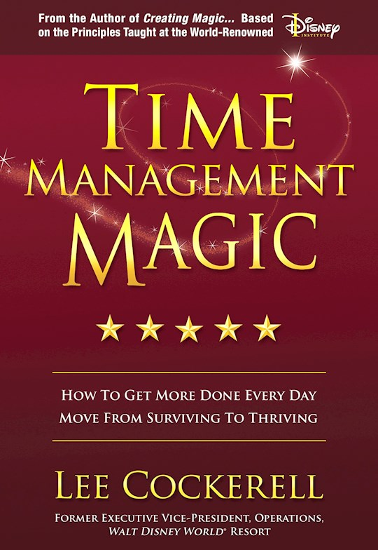 Time Management Magic-Softcover by Lee Cockerell | SHOPtheWORD