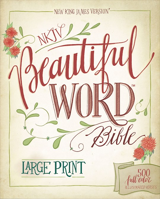 NKJV Beautiful Word Bible/Large Print-Hardcover | SHOPtheWORD