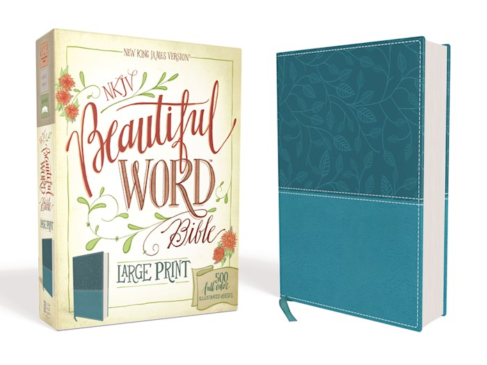 NKJV Beautiful Word Bible/Large Print-Turquoise Leathersoft | SHOPtheWORD